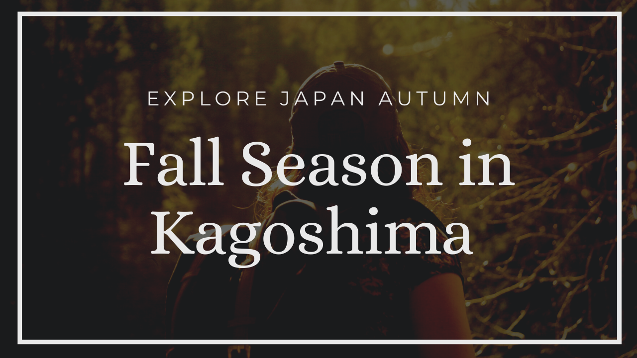 Fall Season in Kagoshima (Autumn)