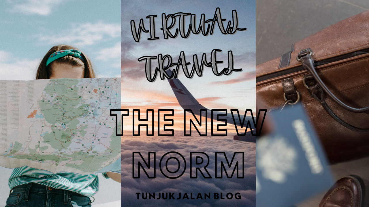 3 WHY Virtual Travel – The New Norm of Travel