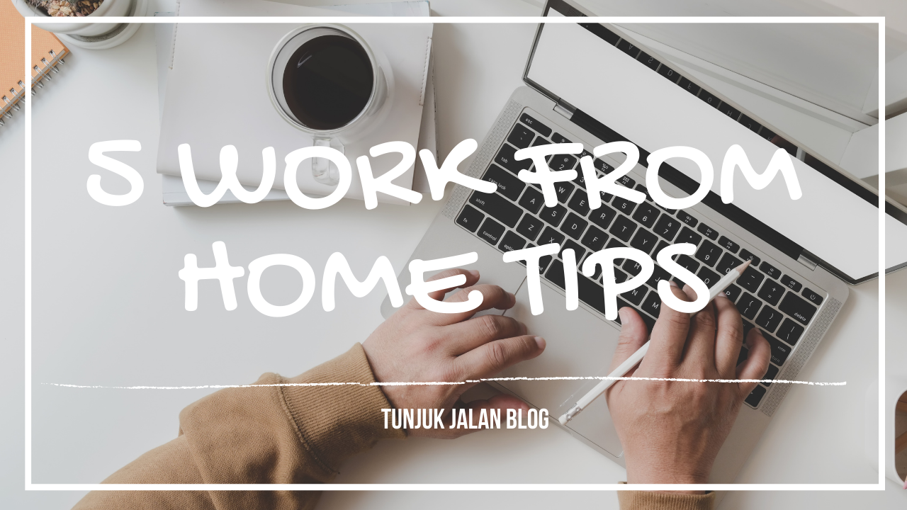 5 Tips for Work From Home – No more Lazy Bones