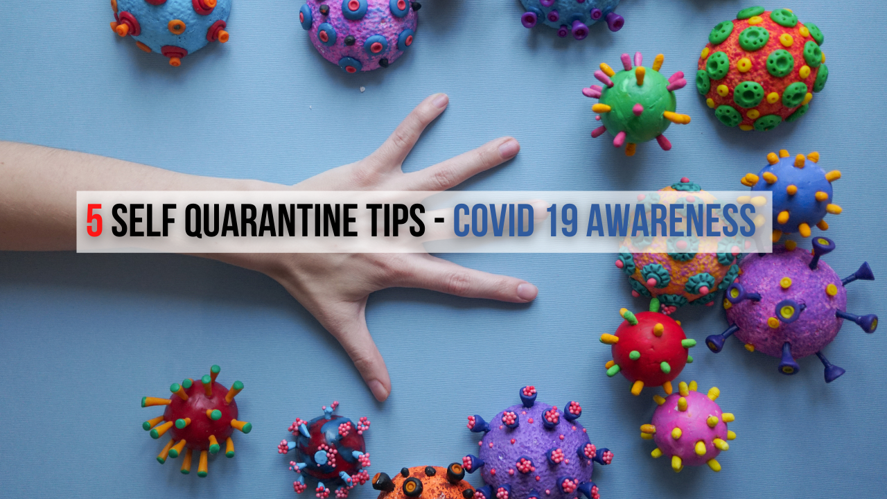 5 Self Quarantine Tips – For those Living with COVID-19 Stage 1 or 2 Patient