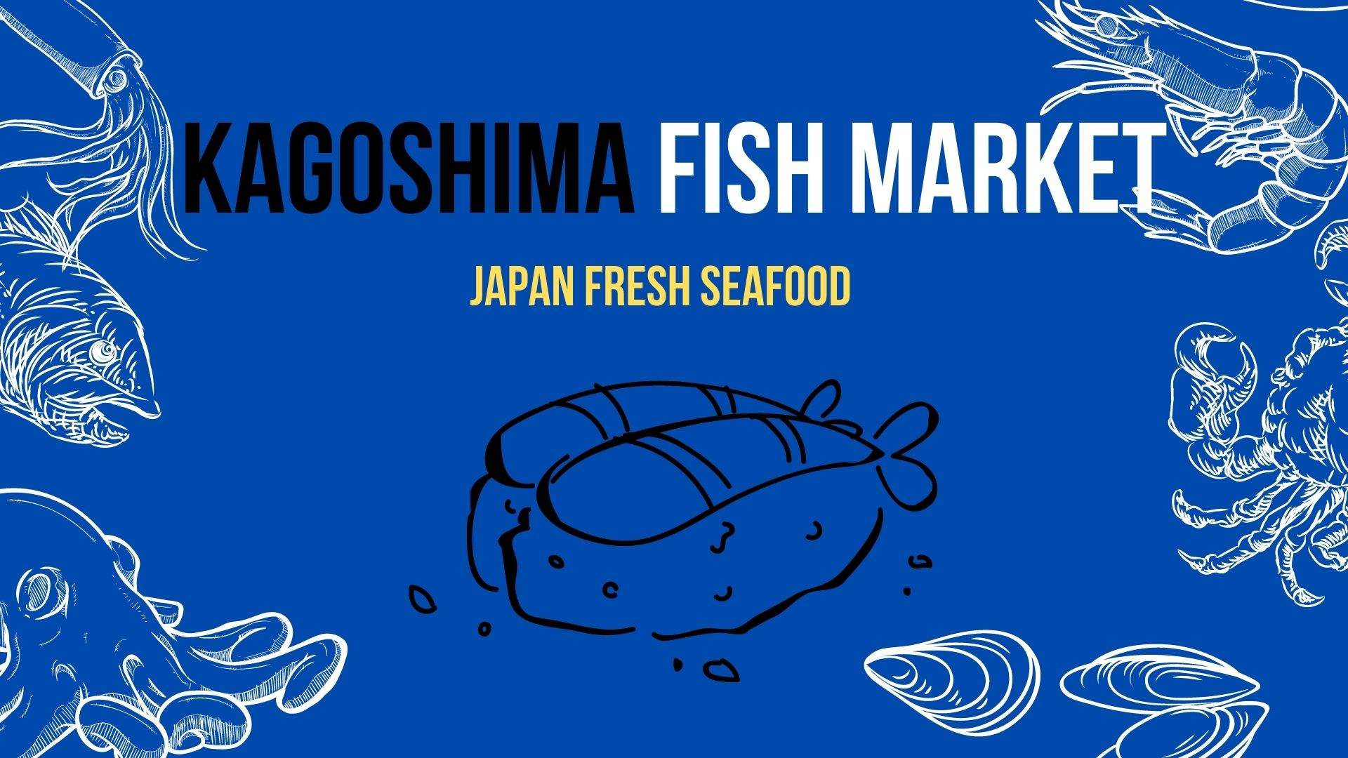 Kagoshima Fish Market – Taste the Freshness from The Early Catch