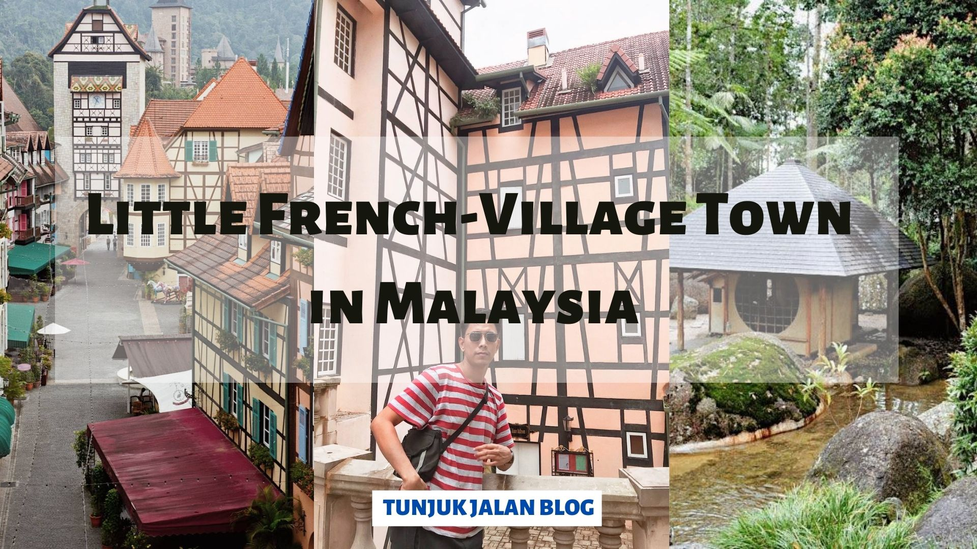 Day Trip to Little French-Village Town in Malaysia – Colmar Tropicale Berjaya Hills