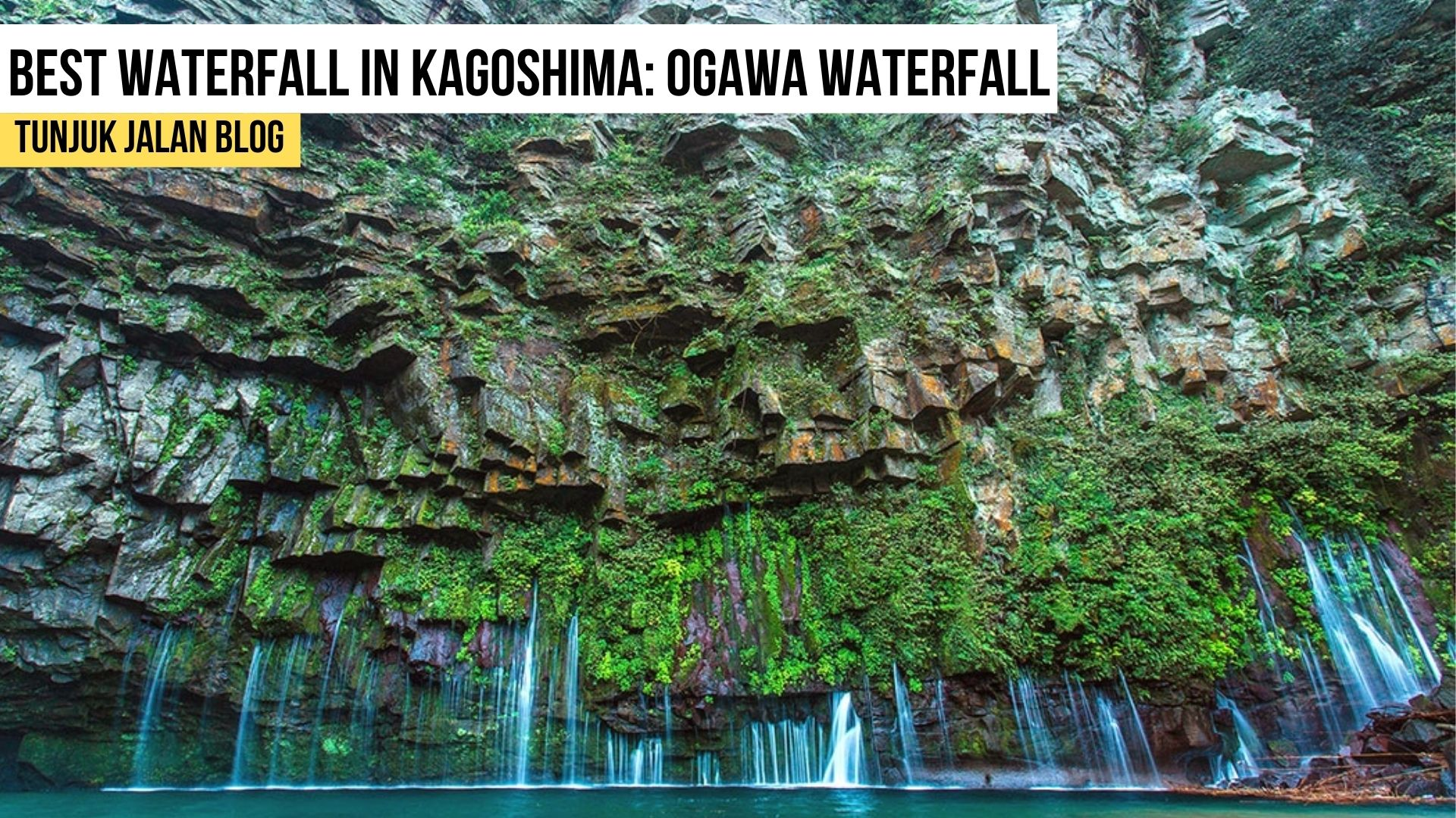Best Waterfall in Kagoshima: Ogawa Waterfall (Ogawa-No- Taki-Waterfall)
