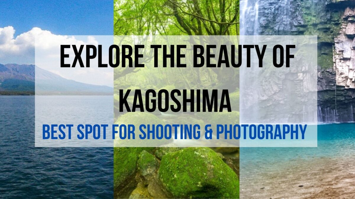 The Beauty of Kagoshima: Best Spot for Shooting & Photography 📸📸