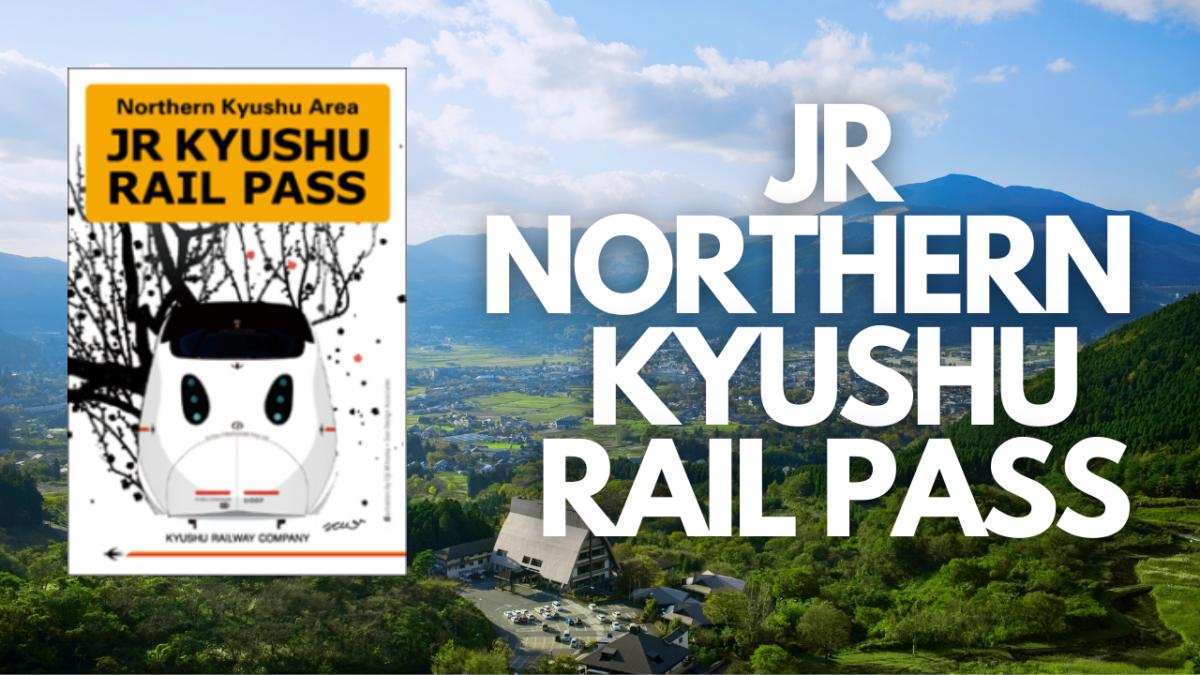 Tips Paling Jimat Jepun 4 – JR Northern Kyushu Rail Pass